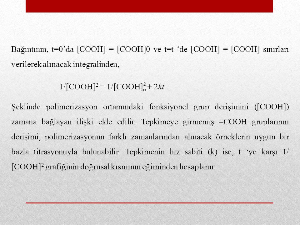 Bağıntının, t=0'da [COOH] = [COOH]0 ve t=t 'de [COOH] = [COOH] sınırları verilerek alınacak integralinden,